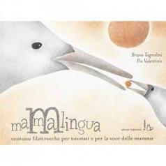 mammalingua. ventuno filastrocche per neonati e per la voce delle mamme. ediz. illustrata