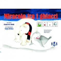 miracolo tra i ghiacci. ediz. caa