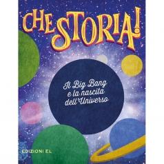 il big bang e la nascita dell'universo. ediz. a colori