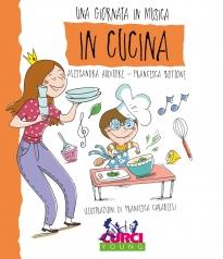 una giornata in musica - in cucina - libro + cd audio + tracce online
