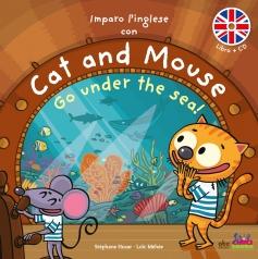 imparo l'inglese con cat and mouse - go under the sea! - libro + cd