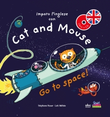 imparo l'inglese con cat and mouse - go to space! - libro + cd