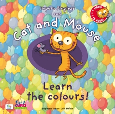 imparo l'inglese con cat and mouse – learn the colours! - libro + cd