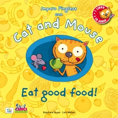 imparo l'inglese con cat and mouse – eat good food! - libro + cd
