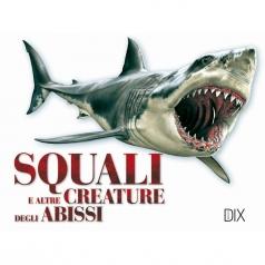 squali e altre creature degli abissi