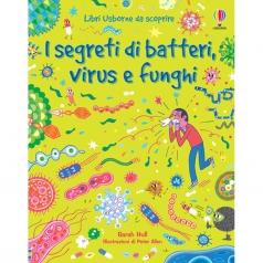 i segreti di batteri, virus e funghi