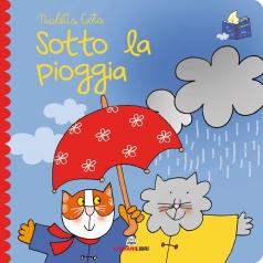 sotto la pioggia. librotti gatti. ediz. a colori