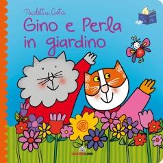 gino e perla in giardino. librotti gatti. ediz. a colori