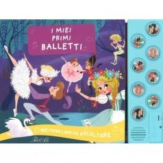 i miei primi balletti. i miei primi libri da ascoltare. ediz. a colori