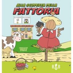 alla scoperta della fattoria. ediz. caa