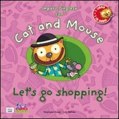 cat and mouse. let's go shopping! con cd audio