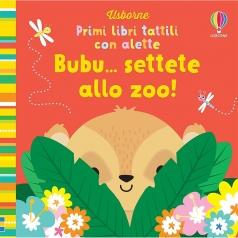 bubu... settete allo zoo! primi libri tattili con alette. ediz. a colori
