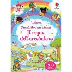 il regno dell'arcobaleno. piccoli libri con adesivi