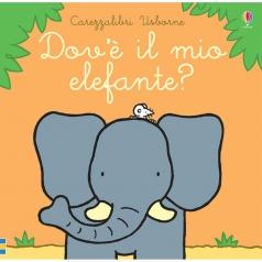dov'e il mio elefante? ediz. a colori