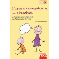 l' arte di comunicare con i bambini. le frasi e i comportamenti che funzionano davvero. nuova ediz.