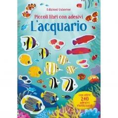 l' acquario. piccoli libri con adesivi. ediz. a colori