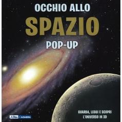 occhio allo spazio. libro pop-up. ediz. a colori
