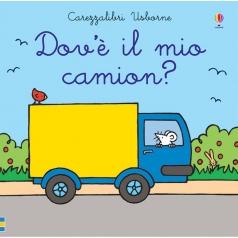 dov'e il mio camion? ediz. a colori