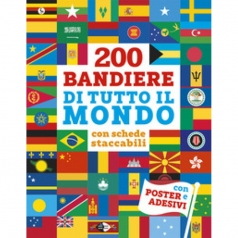 200 bandiere di tutto il mondo con schede staccabili. ediz. illustrata