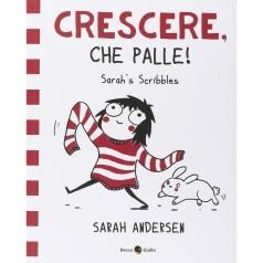sarah's scribbles. crescere, che palle! vol.1
