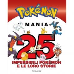 pokemon mania. 25 imperdibili pokemon e le loro storie