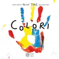 colori. per piccole mani. ediz. illustrata