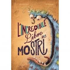 l' incredibile libro dei mostri. ediz. a colori