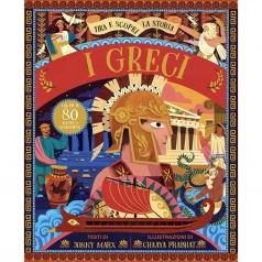i greci. tira e scopri la storia. ediz. a colori
